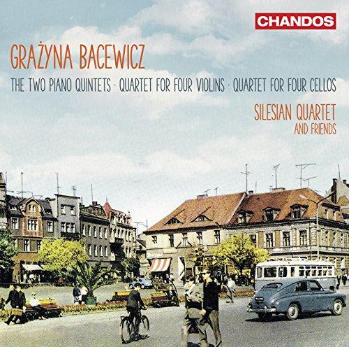 Bacewicz: Piano Quintets Nos. 1 & 2, Quartet for 4 Violins and Quartet for 4 Cellos