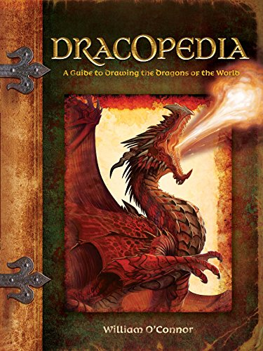 Dracopedia: A Guide to Drawing the Dragons of the World [William O'Connor] (Tapa Dura)