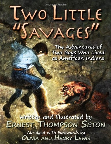 Two Little Savages: The Adventures of Two Boys Who Lived as American Indians pdf epub