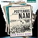 Postcards from Nam Audiobook by Uyen Nicole Duong Narrated by Leslie Bellair