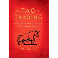 The Tao of Trading: How to Build Abundant Wealth in Any Market Condition