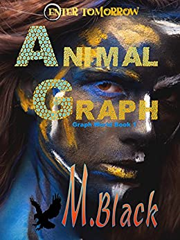 Animal Graph (YA Amazonian Eco-Fic Dystopia) (Graph World Book 1) by [Black, M.]
