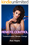 Remote Control: Transformation, Gender Change