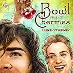 Bowl Full of Cherries | Raine O'Tierney