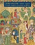 Jerusalem, 1000-1400: Every People Un...