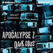 Dark Days: Apocalypse Z, Book 2 | Manel Loureiro