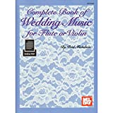 Mel Bay Complete Book of Wedding Music for Flute or