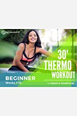 30' THERMO Workout Guide for Beginner: Beginner Weeks 1-12 (NEAT Programme) Kindle Edition