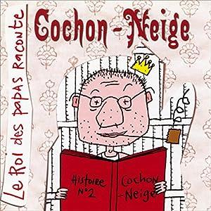 Cochon-Neige Hörspiel