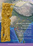 img - for Worlds Apart Trading Together: The organisation of long-distance trade between Rome and India in Antiquity (Archaeopress Roman Archaeology) book / textbook / text book