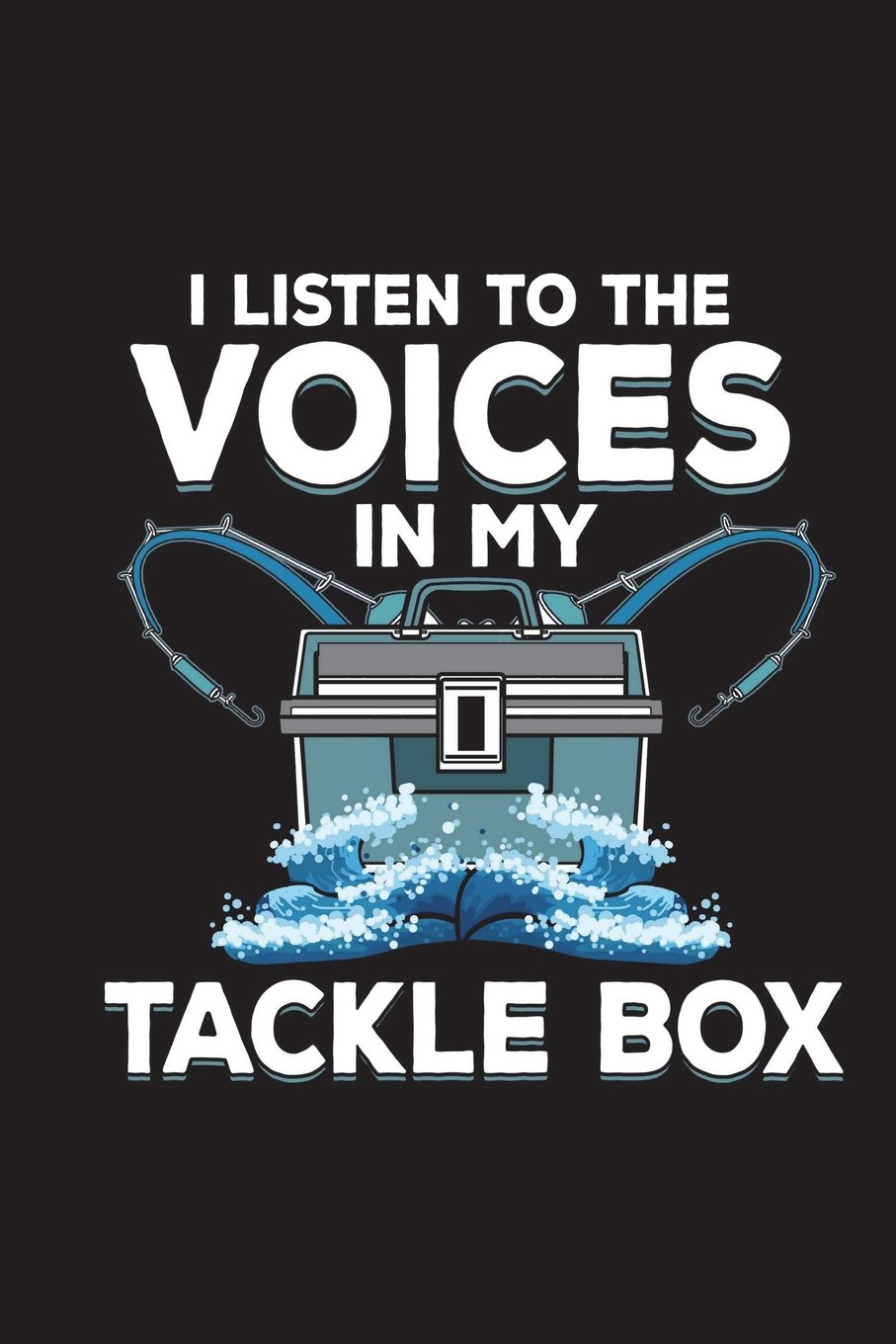 Read Online I Listen To The Voices In My Tackle Box: Fishing Journal For Men Blank Lined Notebook pdf epub