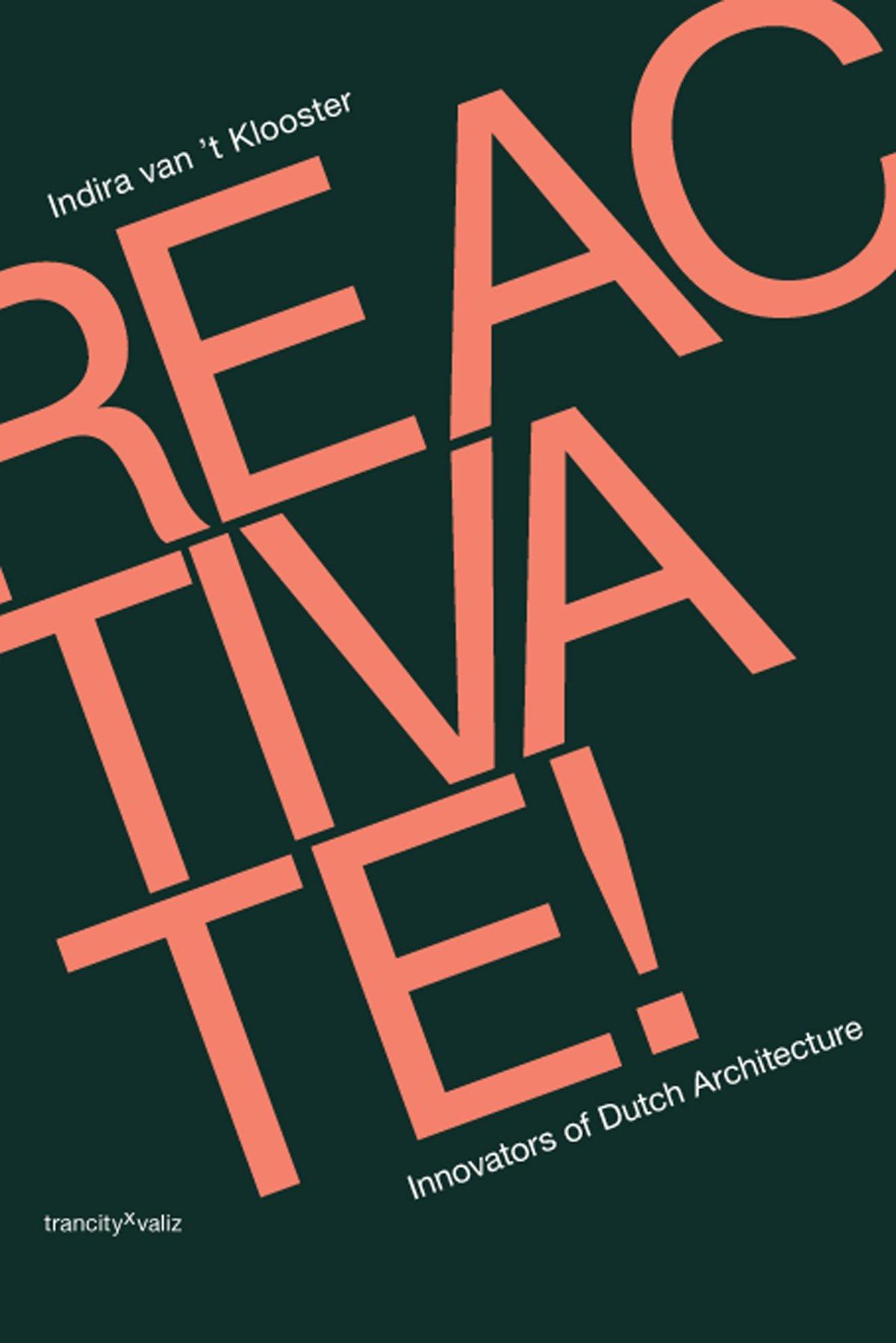 Reactivate!: Innovators of Dutch Architecture