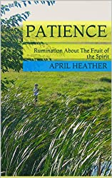 Patience (Rumination About the Fruit Of The Spirit Book 1)