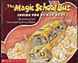 The Magic School Bus Inside the Human Body (Magic School Bus (Pb))