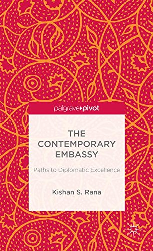 The Contemporary Embassy: Paths to Diplomatic Excellence (Palgrave Pivot)