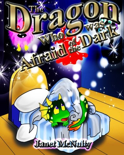 Read Online The Dragon Who was Afraid of the Dark: A gorgeous, children's picture, rhyming book perfect for bedtime; for ages 2-8 (Dragon Who Series) (Volume 1) pdf epub