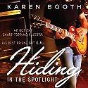 Hiding in the Spotlight Audiobook by Karen Booth Narrated by Natasha Soudek