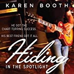 Hiding in the Spotlight | Karen Booth