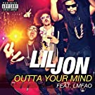 Outta Your Mind [Explicit]