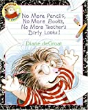 No More Pencils, No More Books, No More Teacher's Dirty Looks!, Diane deGroat, 0060791152