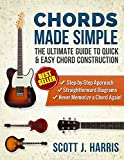 Guitar: Chords Made Simple: The Ultimate Guide to Quick & Easy Chord Construction (Scott's Simple Guitar Lessons Book 4)