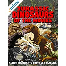 Jurassic Dinosaurs of the Movies - Action Highlights of SFX Classics