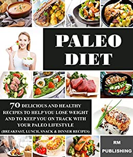 Amazon.com: Paleo Diet: 70 Delicious And Healthy Recipes