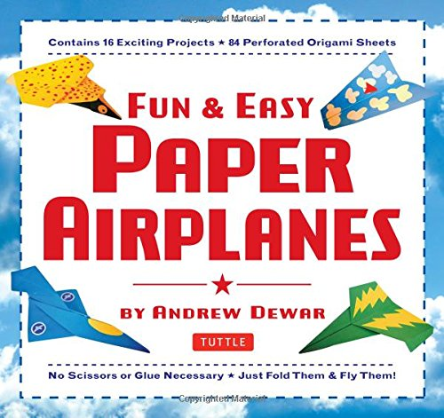 Fun & Easy Paper Airplanes: This Easy Paper Airplanes Book Contains 16 Fun Projects; 84 Papers & Instruction Book: Great for Both Kids and Parents