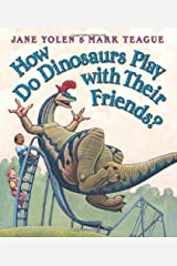 How Do Dinosaurs Play With Their Friends? Board book