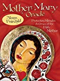 Mother Mary Oracle (Book and Card Set): Protection Miracles & Grace of the Holy Mother, 44 cards & 192-page guidebook