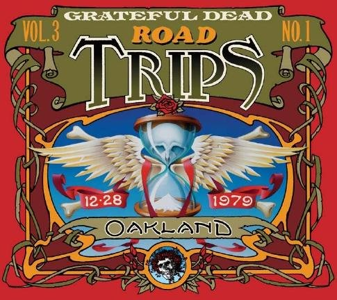 Road Trips: Vol. 3, No. 1 - Oakland 12/28/79 by