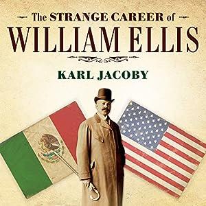 The Strange Career of William Ellis Audiobook