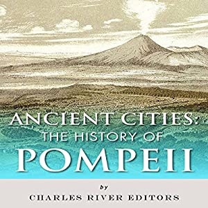 Ancient Cities: The History of Pompeii Audiobook