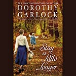 Stay a Little Longer | Dorothy Garlock