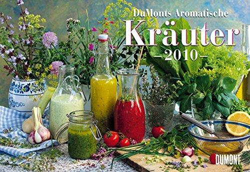 DuMonts Aromatische Kräuter - Kalender 2010