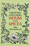 img - for Growing and Using Herbs and Spices (Dover Books on Herbs, Farming and Gardening) by Milo Miloradovich (2011-11-16) book / textbook / text book