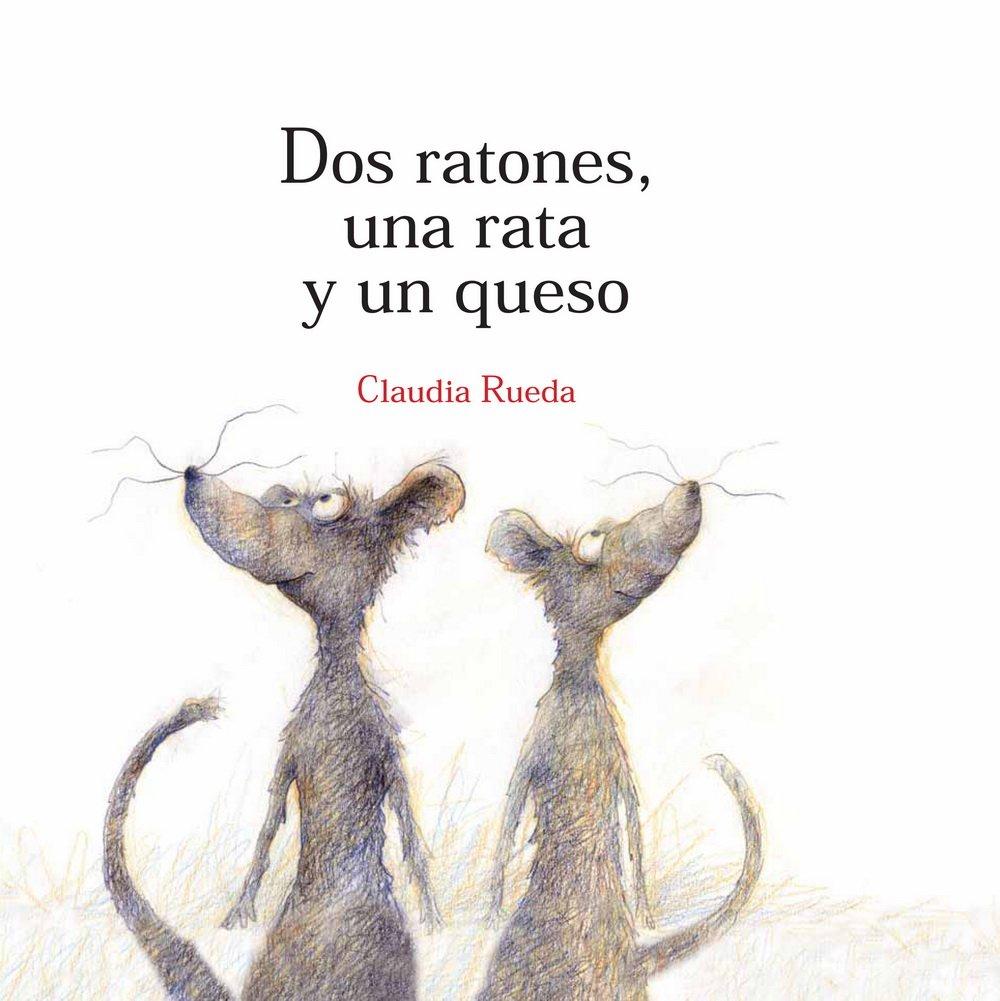 Dos ratones, una rata y un queso/ Two Mice, A Rat And A Cheese (Spanish Edition) pdf epub