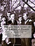 The 400 Year Story of an American Family: Characters, Communities, & Contributions