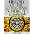 History Of The Christian Church (The Complete Eight Volumes In One)