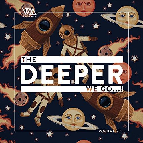 The Deeper We Go..., Vol. 27