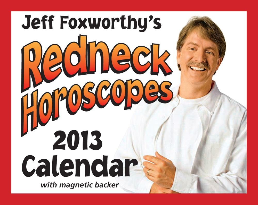 Jeff Foxworthy's Redneck Horoscopes 2013 Mini Day-to-Day Calendar PDF