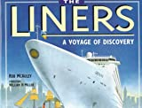 Liners : A Voyage of Discovery, Miller, William and McAuley, Rob, 0760304653