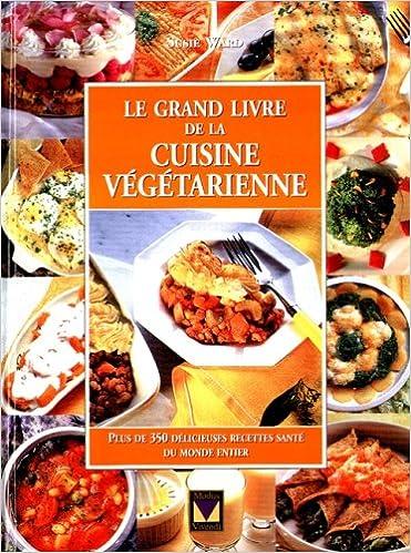 Lire Grand livre de la cuisine vegetarienne (le) pdf epub