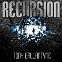 Recursion Audiobook by Tony Ballantyne Narrated by Simon Vance