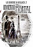 Invierno Mortal: París 1893 - El asesino del Diablo (Detectives Emma Halvick & Christophe La Barthe nº 2)