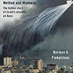 Method and Madness: The Hidden Story of Israel's Assaults on Gaza | Norman Finkelstein
