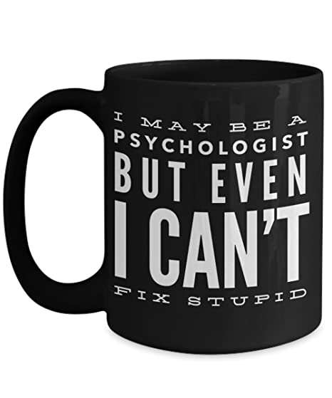 Funny Psychology Gift For Women - Psychologist Therapist Coffee Mug 15oz - Funny Gifts For Psychologists
