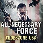 All Necessary Force: Todeszone USA | Brad Taylor