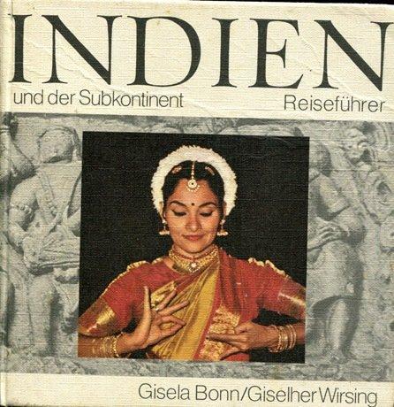 Indien und der Subkontinent: [Reiseführer u. Länderkunde Indien, Pakistan, Bangla Desh, Nepal, Sikkim, Bhutan] (German Edition)