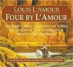 Four by L'Amour: No Man's Man, Get Ou...
